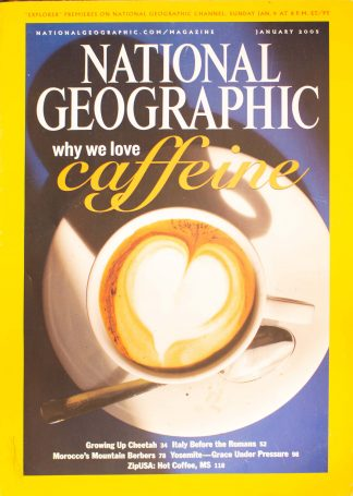 "National Geographic, January 2005, ""Why we love caffeine"""