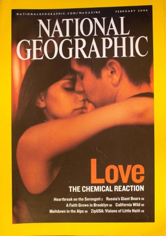 "National Geographic, February 2006, ""LOVE The Chemical Reaction"""