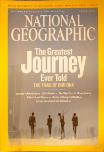 """National Geographic, March 2006, """"The Greatest Journey Ever told The Trail of our DNA"""""""
