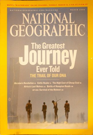 "National Geographic, March 2006, ""The Greatest Journey Ever told The Trail of our DNA"""