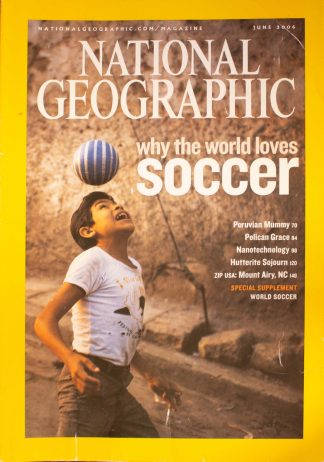 "National Geographic, June 2006, ""Why the world loves soccer"""