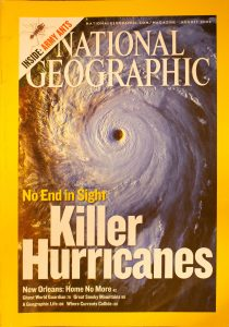 "National Geographic, August 2006, ""No End In sight, Killer Hurricanes"""
