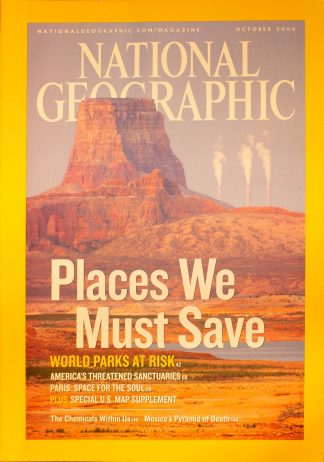 "National Geographic, October 2006, ""Places We Must Save, World parks at risk """