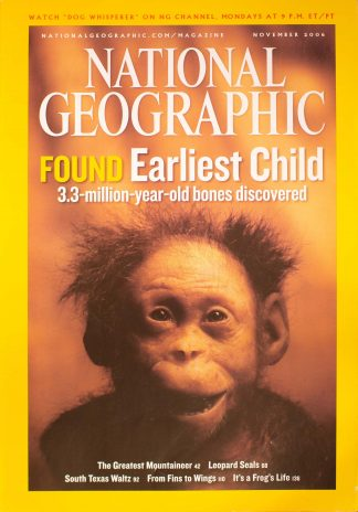 "National Geographic, November 2006, ""Found Earliest Child """