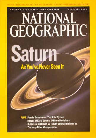 """National GeograpNational Geographic, December 2006, """"Saturn As You've Never Seen It""""hic December 2006"""