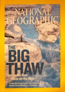 """National Geographic, June 2007, """"THE BIG THAW , Ice on the Run, Seas on the Rise"""""""