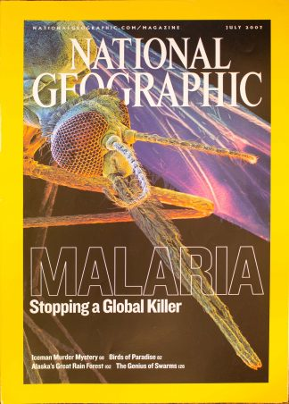 """National Geographic, July 2007, """"MALARIA Stopping a Global killer"""""""