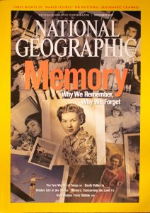 "National Geographic, November 2007, ""MEMORY; Why We Remember Why We Forget"""