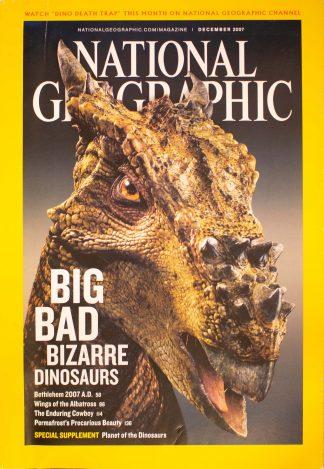 "National Geographic, December 2007, ""BIG BAD BIZARRE DINOSAURS"""