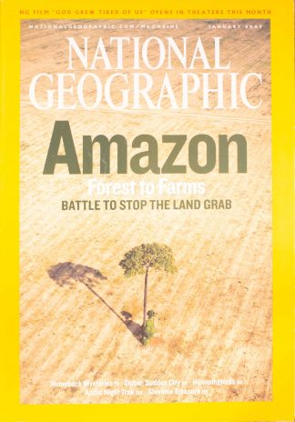 """National Geographic, January 2007, """"AMAZON Forest to Farms; Battle to stop the Land Grab"""""""