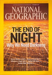 "National Geographic, November 2008, ""THE END OF NIGHT Why We Need Darkness"""