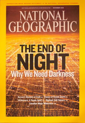 """National Geographic, November 2008, """"THE END OF NIGHT Why We Need Darkness"""""""