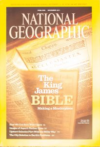 """National Geographic, December 2011, """"The King James BIBLE ; Making a Masterpiece"""""""