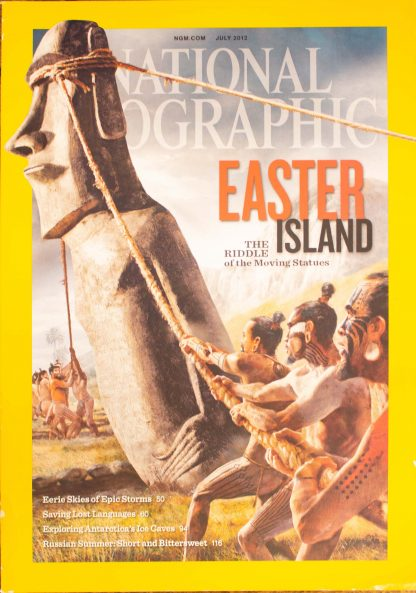 """National Geographic, July 2012, """"EASTER ISLAND; The Riddle of the Moving Statues"""""""