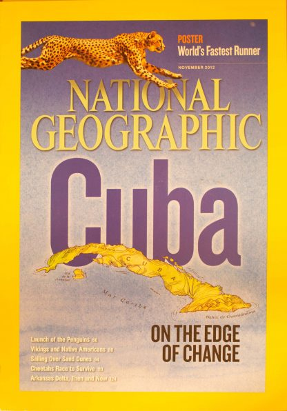 "National Geographic, November 2012, ""Cuba; On the edge of change"""