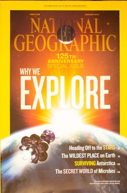 "National Geographic, January 2013, ""WHY WE EXPLORE"""