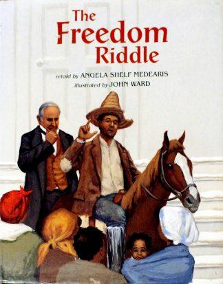 The Freedom Riddle by Angela Shelf Medearis, John Ward (Illustrator)