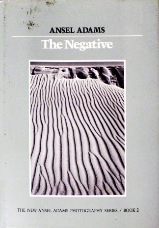 The Negative (Ansel Adams Photography #2) by Ansel Adams, Robert Hardy Baker