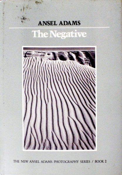 The Negative (Ansel Adams Photography #2) by Ansel Adams, Robert Hardy Baker