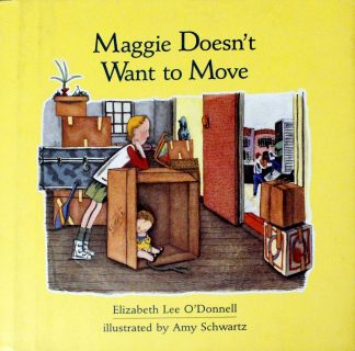 Maggie Doesn't Want To Move by Elizabeth Lee O'Donnell