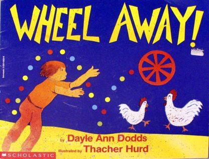 Wheel Away by Dayle Ann Dodds