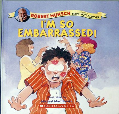 I'm So Embarrassed by Robert Munsch