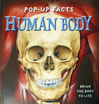 Pop Up Facts: Human Body (Pop Up Facts) by Emily Hawkins (Goodreads Author) (Author), Sue Harris, Andy Mansfield (Paper Engineer), Kim Thompson (Illustrator)