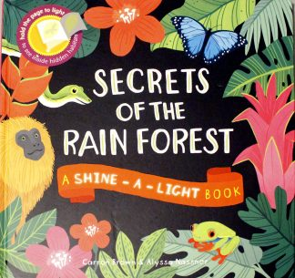 Secrets of the Rain Forest by Carron Brown