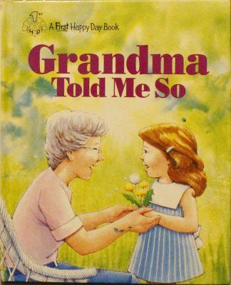 Grandma Told Me So