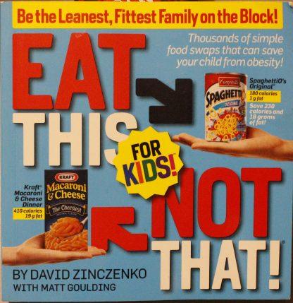 Eat This Not That! for Kids! by David Zinczenko