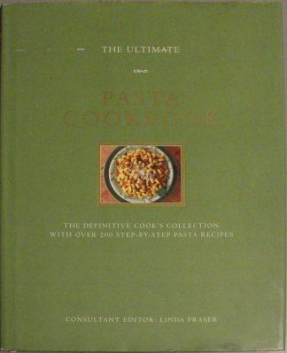 The Ultimate Pasta Cookbook by Linda Fraser (Editor)