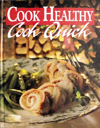 Cook Healthy: Cook Quick by Cathy A. Wesler