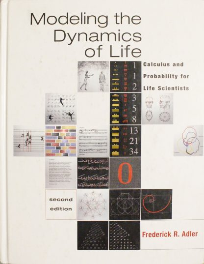 Modeling the Dynamics of Life: Calculus and Probability for Life Scientists by Frederick R. Adler