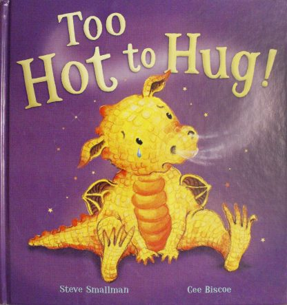 Too Hot to Hug! by Steve Smallman