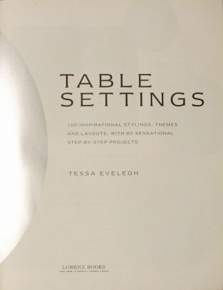 Table Settings: 100 creative styling ideas Hardcover by Tessa Evelegh