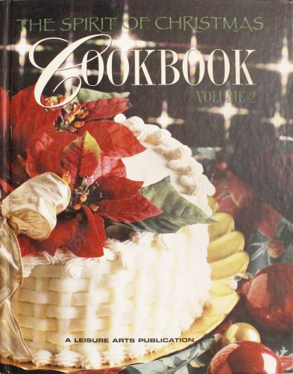 The Spirit of Christmas Cookbook, Volume 2 by Leisure Arts Inc.