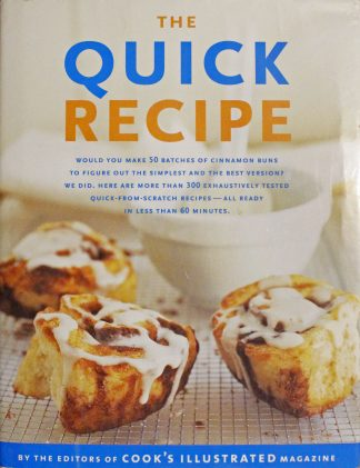 The Quick Recipe (The Best Recipe Series) Hardcover by Editors of Cook's Illustrated Magazine
