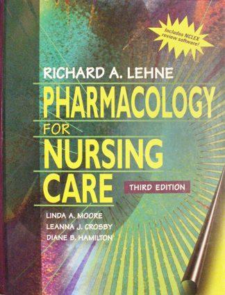 Pharmacology for Nursing Care 3rd Edition by Richard A. Lehne, Linda A. Moore, Leanna J. Crosby, Diane B. Hamilton