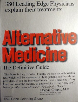 Alternative Medicine: The Definitive Guide Hardcover by Burton Goldberg