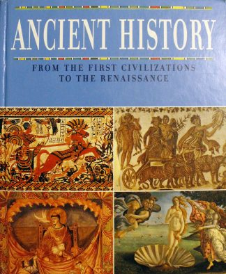 Ancient History : From the First Civilizations to the Renaissance Hardcover