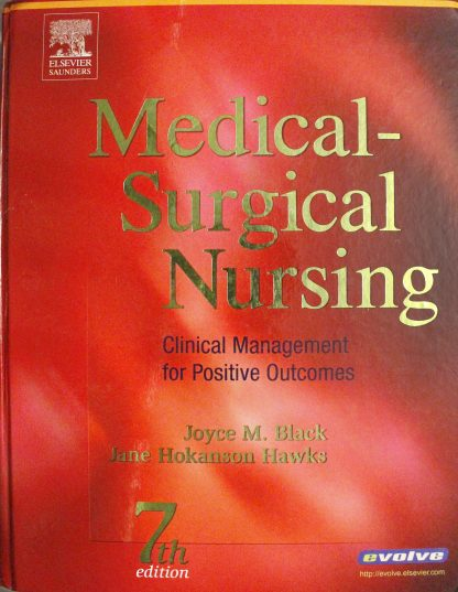 Medical-Surgical Nursing: Clinical Management for Positive Outcomes, 7th Edition 7th Edition by Joyce Black